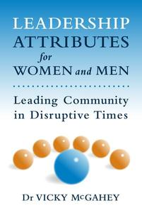 Leadership Attributes for Women and Men: Leading Community in Disruptive Times