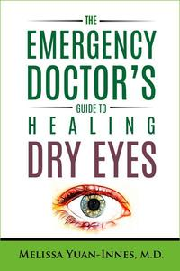 The Emergency Doctor's Guide to Healing Dry Eyes