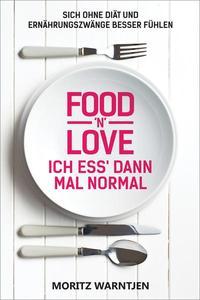 Food 'n' Love - Ich ess' dann mal normal