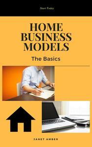 Home Business Models: The Basics