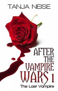 The Last Vampire – After The Vampire Wars 1