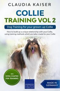 Collie Training Vol 2: Dog Training for Your Grown-up Collie