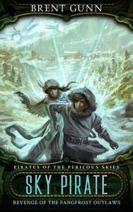 Sky Pirate: Revenge of the Fangfrost Outlaws