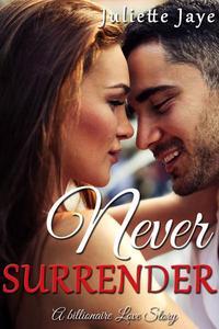 Never Surrender (A Billionaire Love Story)