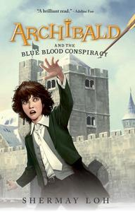 Archibald and the Blue Blood Conspiracy