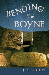 Bending The Boyne, a novel of ancient Ireland