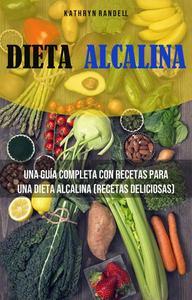 Dieta Alcalina: Una Guía Completa Con Recetas Para Una Dieta Alcalina (Recetas Deliciosas)