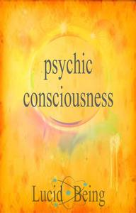 Psychic Consciousness