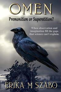 Omen: Premonition or Superstition?