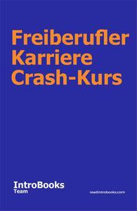 Freiberufler Karriere Crash-Kurs