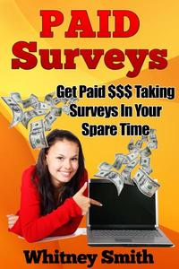 Paid Surveys: Get Paid $$$ Taking Surveys In Your Spare Time