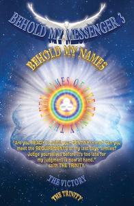 Heaven's News!!! Book of Revelation Unfold By Jesus!!! Behold My Messenger 3 Behold My Names