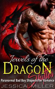 Jewels Of The Dragon Shifter (Bad Boy Shapeshifter Romance)