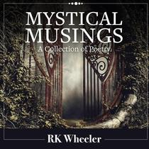 Mystical Musings: A Collection of Poetry