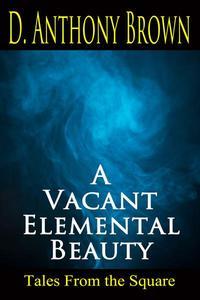 A Vacant Elemental Beauty