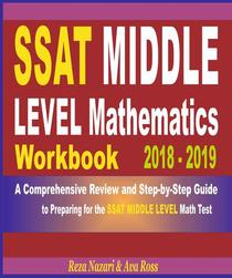 SSAT Middle Level Mathematics Workbook 2018 - 2019: A Comprehensive Review and Step-By-Step Guide to Preparing for the SSAT Middle Level Math