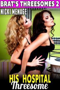 His Hospital Threesome: Brat's Threesomes 2 (Age Gap Erotica Threesome Erotica Menage Erotica Group Sex Erotica)