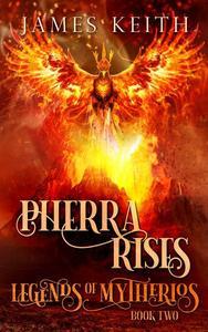 Pherra Rises