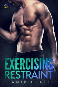 Exercising Restraint