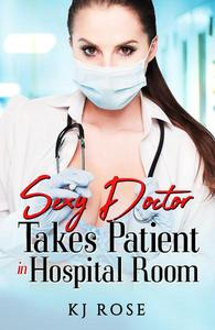 Sexy Doctor Takes Patient In Hospital Room