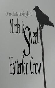 Murder is Sweet in Hatterton Crow