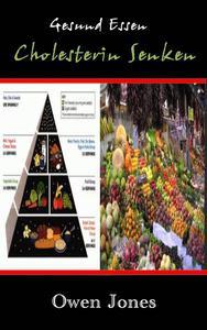 Gesund essen - Cholesterin senken
