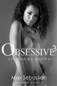 Obsessive 3: Claimed by Another