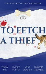 """To Fetch a Thief, Four Fun """"Tails"""" of Theft and Murder"""