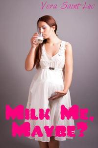 Milk Me, Maybe?
