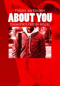 """About You - """"Damien's Fresh Week"""""""