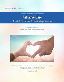 Reimagine Well Learn Guide: Palliative Care: A Holistic Approach to Life-Limiting Disease