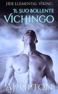 Il Suo Bollente Vichingo: Una Storia d'Amore Paranormale