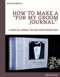 How to Make a For My Groom Journal & Other Gift Journals for Your Entire Wedding Party