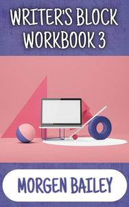 Writer's Block Workbook 3