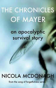 The Chronicles of Mayer - An Apocalyptic Survival Story