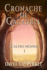 Cronache di Galadria I - L'Altro Mondo