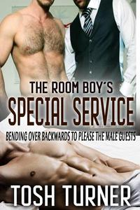 The Room Boy's Special Service: Bending Over Backwards to Please the Male Guests