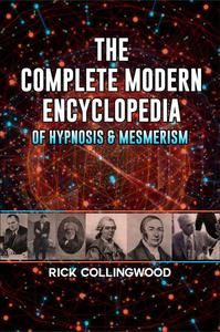 The Complete Modern Encyclopedia of Hypnosis & Mesmerism