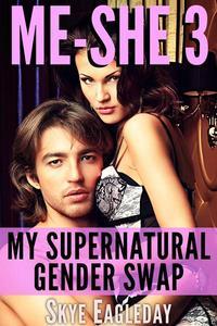 Me-She 3 my supernatural gender swap: Alpha Werewolf Erotica