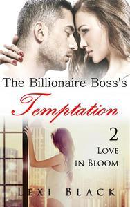 The Billionaire Boss's Temptation 2: Love in Bloom