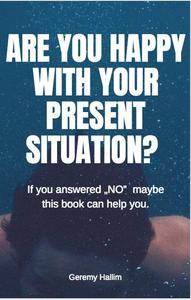 Are you happy with your present situation?