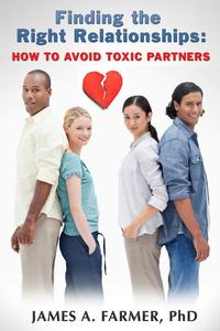 Finding the Right Relationship: How to Avoid Toxic Partners H