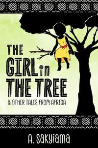 The Girl in the Tree and Other Tales from Africa