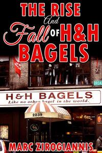 The Rise and Fall of H&H Bagels