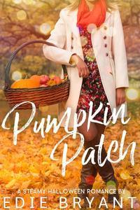 Pumpkin Patch (A Steamy Halloween Romance)