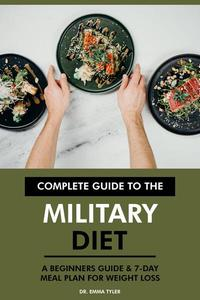 Complete Guide to the Military Diet: A Beginners Guide & 7-Day Meal Plan for Weight Loss