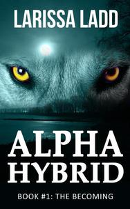Alpha Hybrid: The Becoming