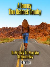 A Journey Thru Redneck Country