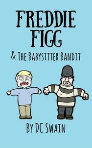 Freddie Figg & the Babysitter Bandit