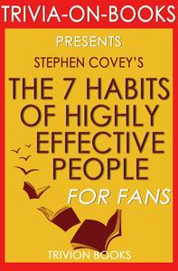 The 7 Habits of Highly Effective People: Powerful Lessons in Personal Change by Stephen Covey (Trivia-On-Books)